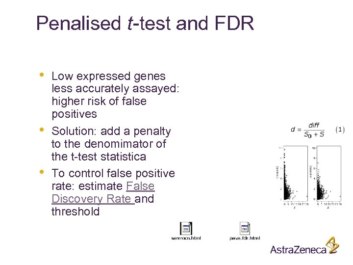 Penalised t-test and FDR • • • Low expressed genes less accurately assayed: higher