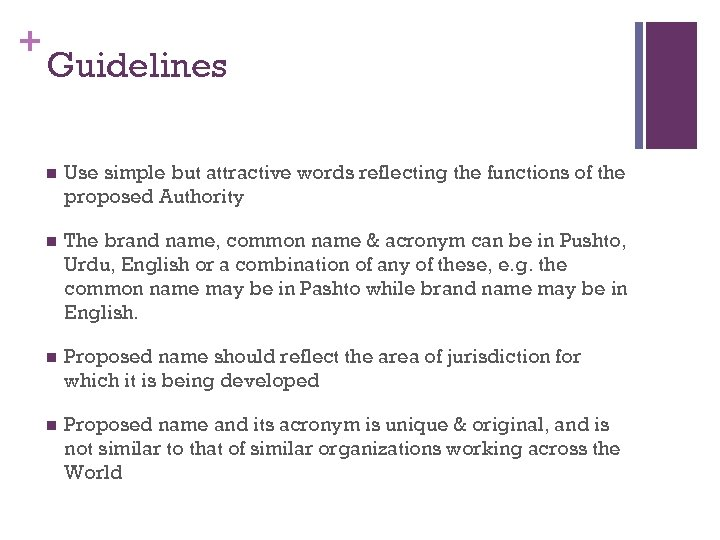 + Guidelines n Use simple but attractive words reflecting the functions of the proposed