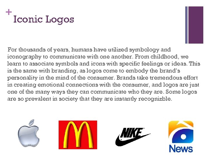 + Iconic Logos For thousands of years, humans have utilized symbology and iconography to