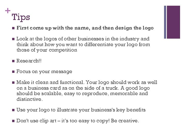 + Tips n First come up with the name, and then design the logo