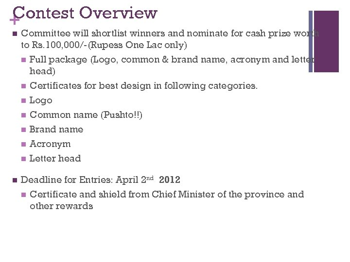 Contest Overview + n Committee will shortlist winners and nominate for cash prize worth