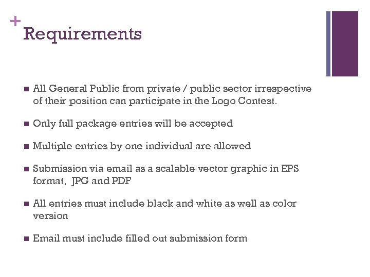 + Requirements n All General Public from private / public sector irrespective of their