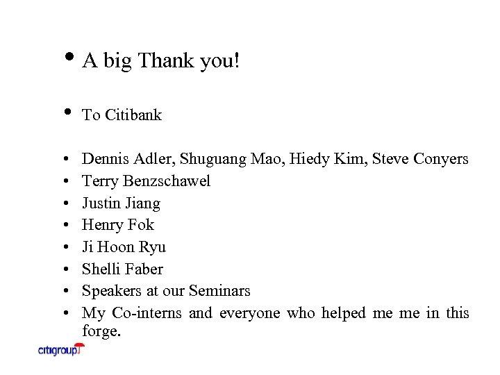 • A big Thank you! • To Citibank • • Dennis Adler, Shuguang