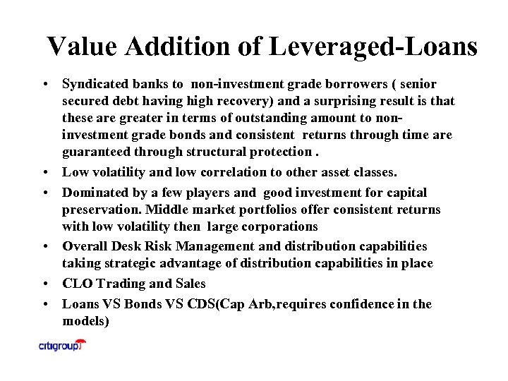 Value Addition of Leveraged-Loans • Syndicated banks to non-investment grade borrowers ( senior secured