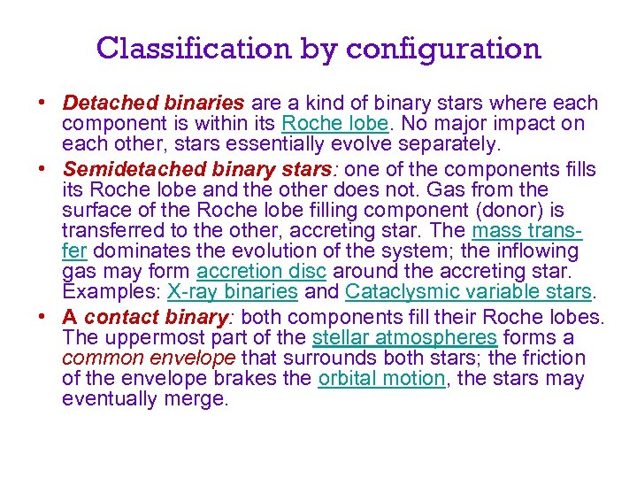 Classification by configuration • Detached binaries are a kind of binary stars where each