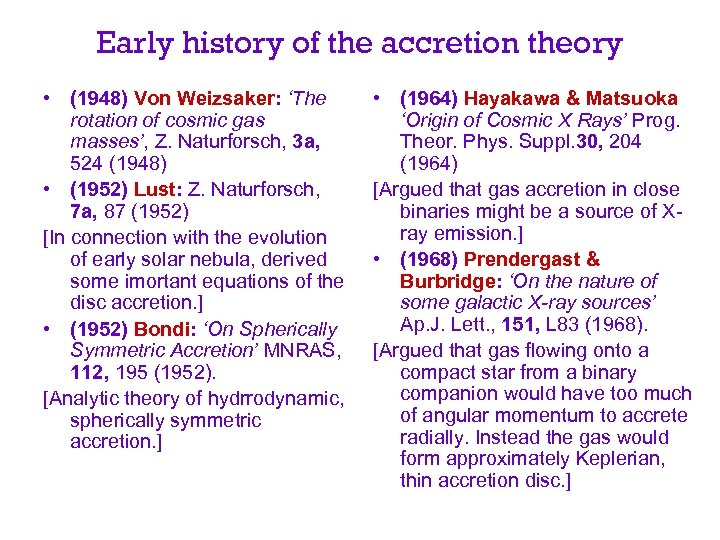Early history of the accretion theory • (1948) Von Weizsaker: 'The rotation of cosmic