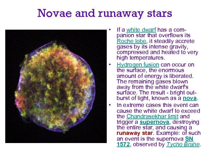 Novae and runaway stars • If a white dwarf has a companion star that