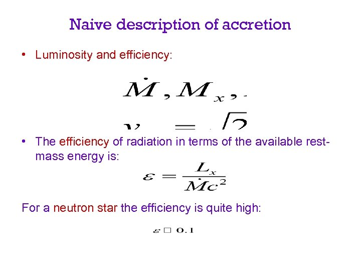 Naive description of accretion • Luminosity and efficiency: • The efficiency of radiation in
