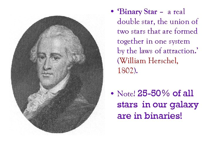 • 'Binary Star – a real double star, the union of two stars