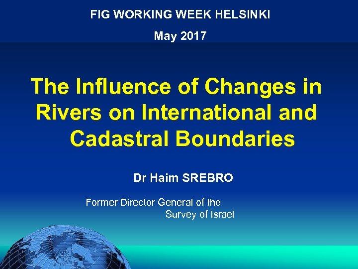 הכנס השנתי של האגודה הגאוגרפית הישראלית 2006 81 דצמבר FIG WORKING WEEK HELSINKI