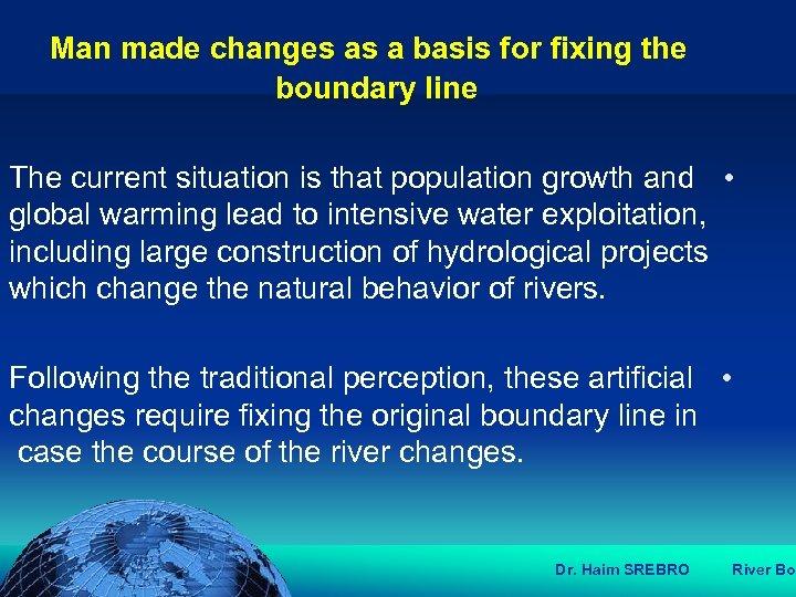 הכנס השנתי של האגודה הגאוגרפית הישראלית 2006 81 דצמבר Man made changes as