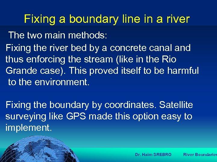 הכנס השנתי של האגודה הגאוגרפית הישראלית 2006 81 דצמבר Fixing a boundary line