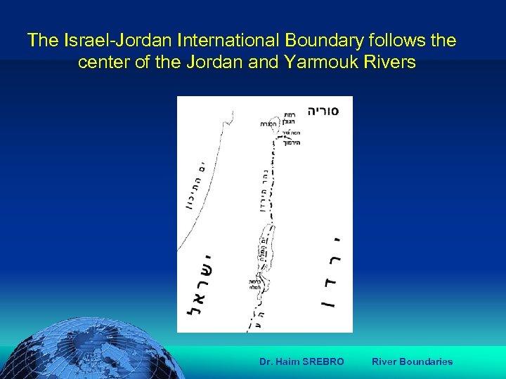 הכנס השנתי של האגודה הגאוגרפית הישראלית 2006 81 דצמבר The Israel-Jordan International Boundary