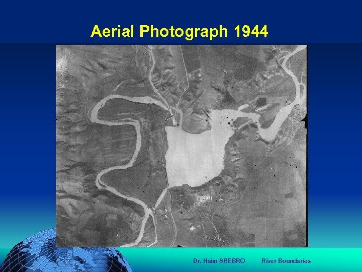 הכנס השנתי של האגודה הגאוגרפית הישראלית 2006 81 דצמבר Aerial Photograph 1944 Dr.
