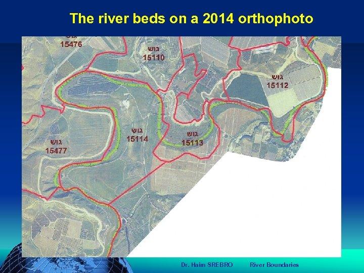 הכנס השנתי של האגודה הגאוגרפית הישראלית 2006 81 דצמבר The river beds on