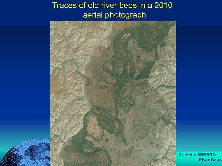 הכנס השנתי של האגודה הגאוגרפית הישראלית 2006 81 דצמבר Traces of old river