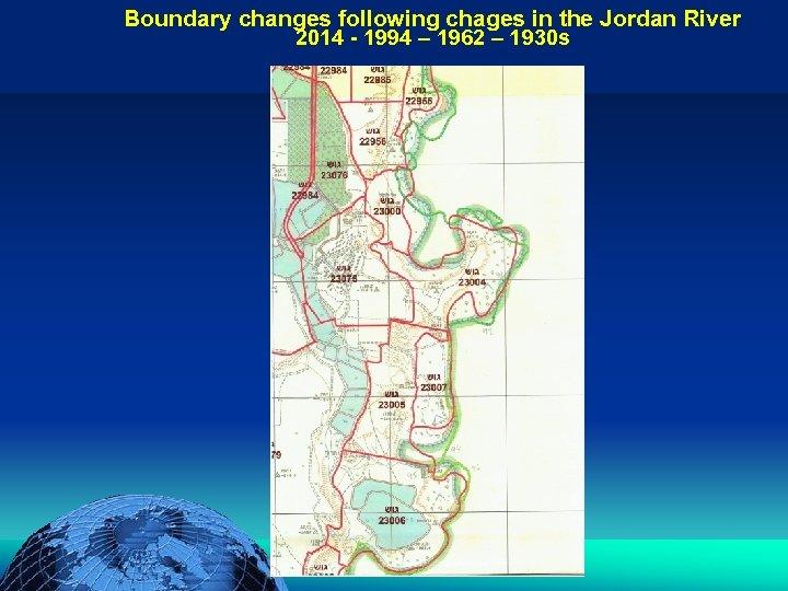 Boundary changes following chages in the Jordan River הכנס השנתי של האגודה הגאוגרפית הישראלית