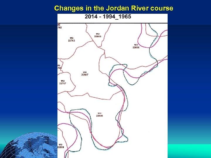 הכנס השנתי של האגודה הגאוגרפית הישראלית 2006 81 דצמבר Changes in the Jordan