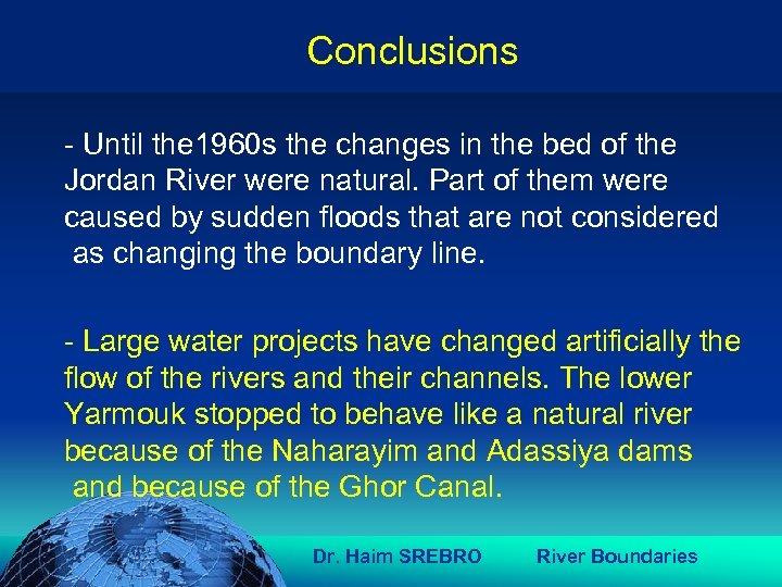 הכנס השנתי של האגודה הגאוגרפית הישראלית 2006 81 דצמבר Conclusions www. mapi. gov.