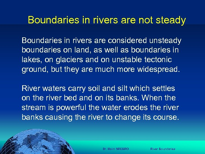 הכנס השנתי של האגודה הגאוגרפית הישראלית 2006 81 דצמבר Boundaries in rivers are