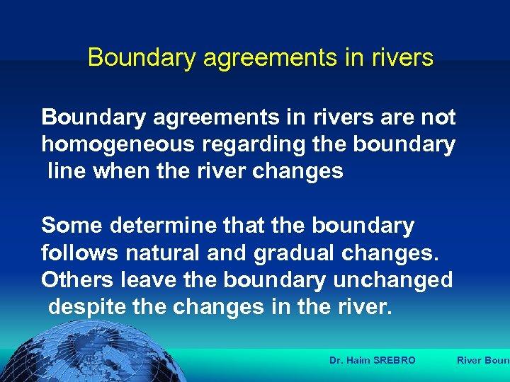 הכנס השנתי של האגודה הגאוגרפית הישראלית 2006 81 דצמבר Boundary agreements in rivers