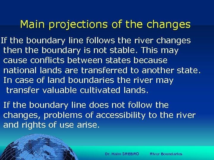 הכנס השנתי של האגודה הגאוגרפית הישראלית 2006 81 דצמבר Main projections of the