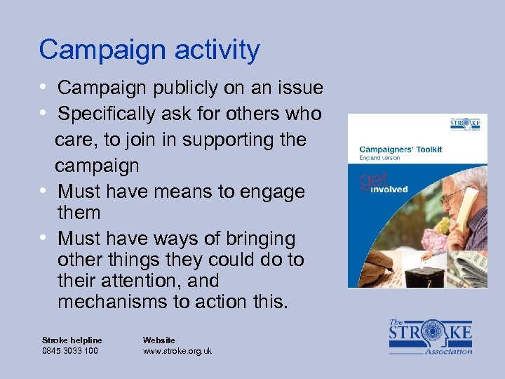 Campaign activity • Campaign publicly on an issue • Specifically ask for others who