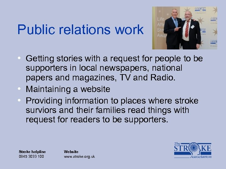 Public relations work • Getting stories with a request for people to be •