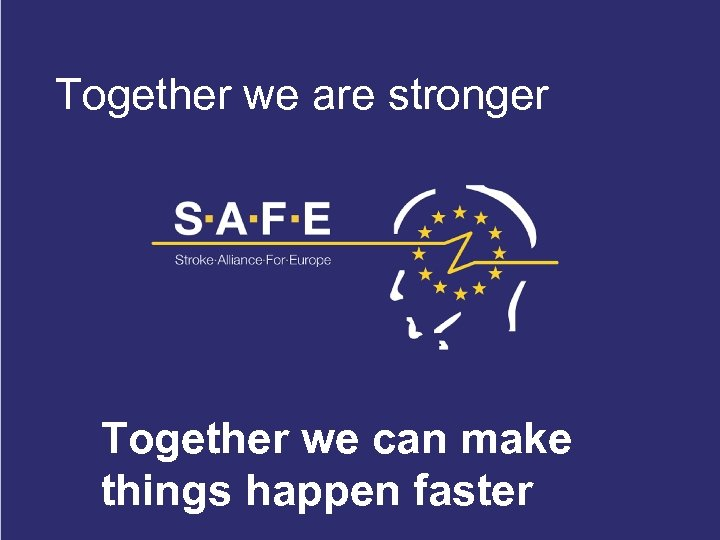 Together we are stronger Together we can make things happen faster Stroke helpline 0845
