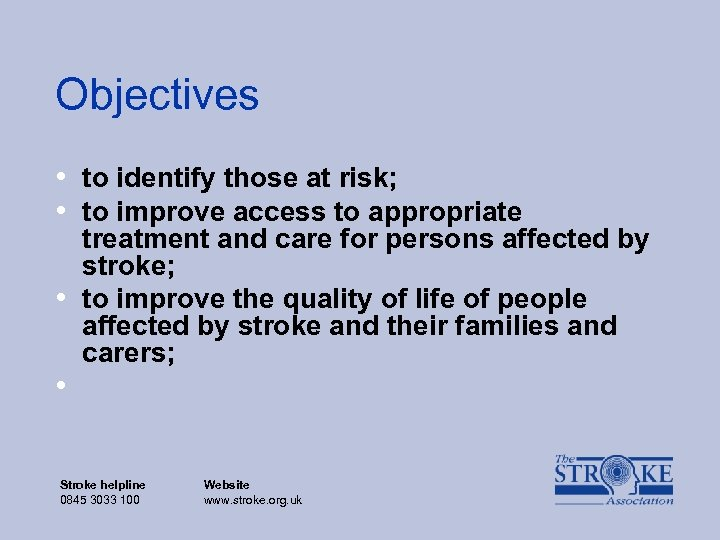 Objectives • to identify those at risk; • to improve access to appropriate •