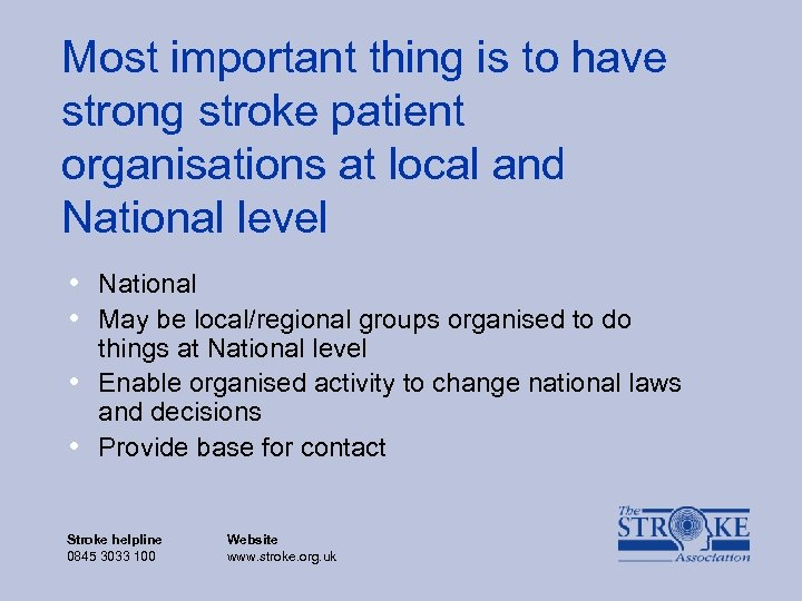 Most important thing is to have strong stroke patient organisations at local and National