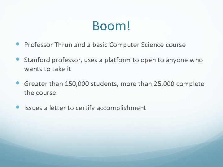 Boom! Professor Thrun and a basic Computer Science course Stanford professor, uses a platform