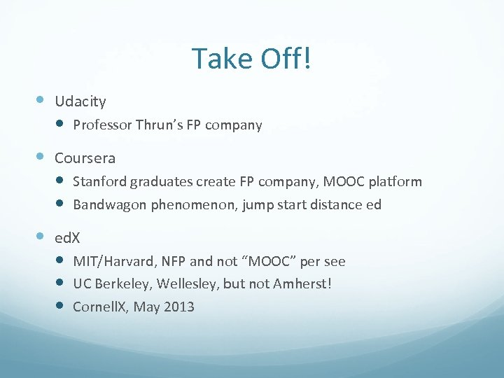 Take Off! Udacity Professor Thrun's FP company Coursera Stanford graduates create FP company, MOOC