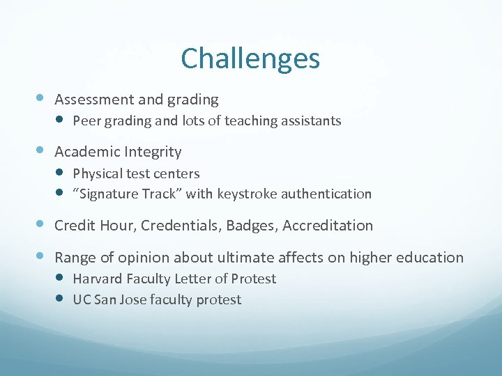 Challenges Assessment and grading Peer grading and lots of teaching assistants Academic Integrity Physical