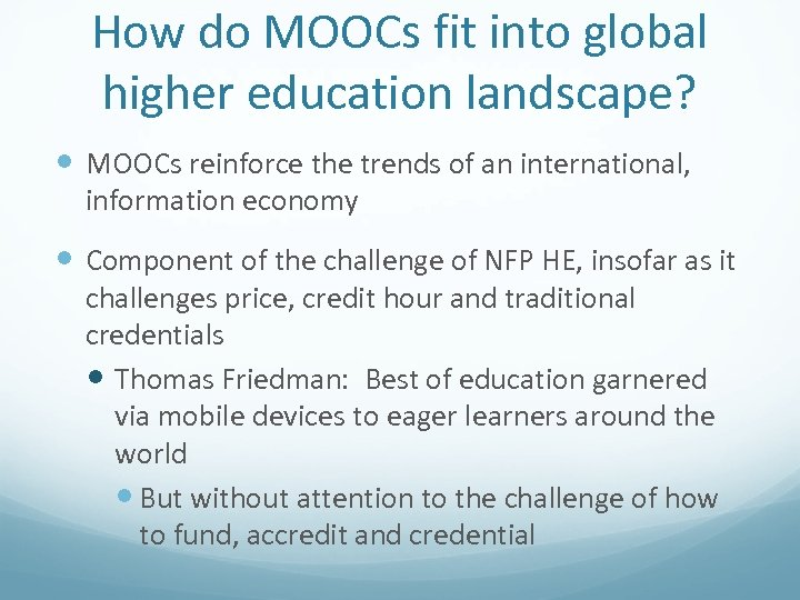 How do MOOCs fit into global higher education landscape? MOOCs reinforce the trends of