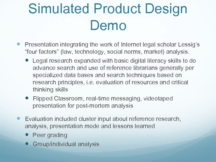 "Simulated Product Design Demo Presentation integrating the work of Internet legal scholar Lessig's ""four"