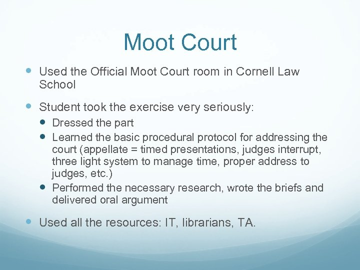 Moot Court Used the Official Moot Court room in Cornell Law School Student took