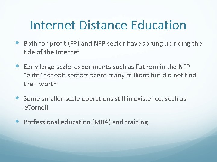 Internet Distance Education Both for-profit (FP) and NFP sector have sprung up riding the