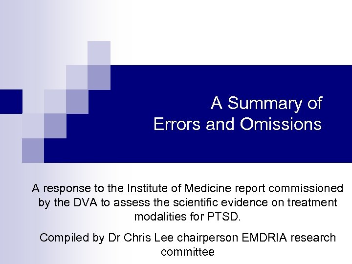 A Summary of Errors and Omissions A response to the Institute of Medicine report