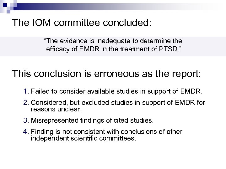 """The IOM committee concluded: """"The evidence is inadequate to determine the efficacy of EMDR"""