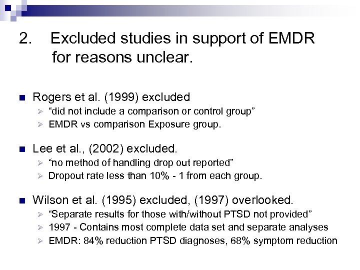 2. Excluded studies in support of EMDR for reasons unclear. n Rogers et al.