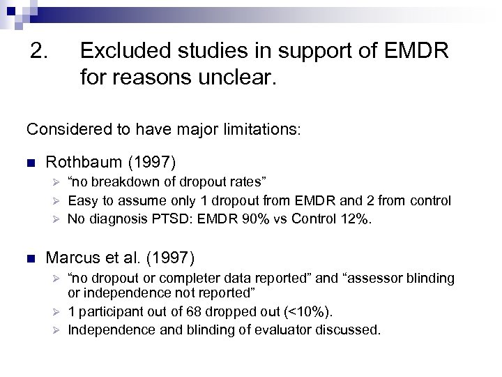 2. Excluded studies in support of EMDR for reasons unclear. Considered to have major