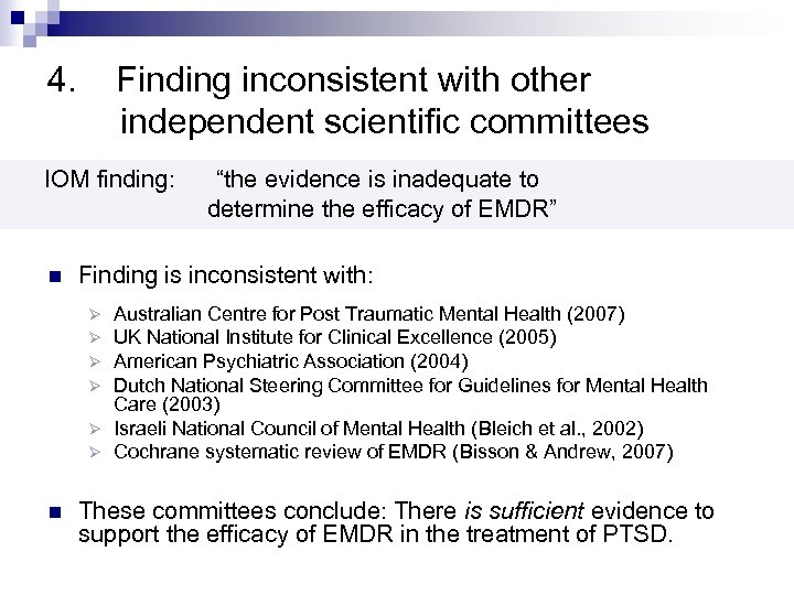 """4. Finding inconsistent with other independent scientific committees IOM finding: """"the evidence is inadequate"""