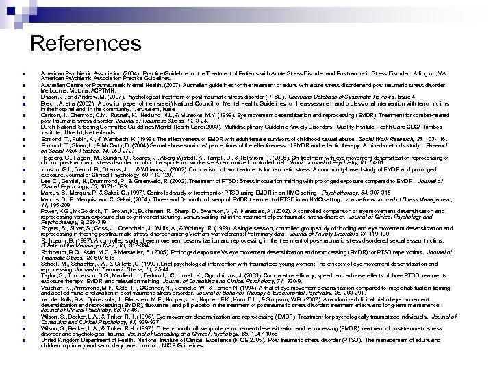 References n n n n n n American Psychiatric Association (2004). Practice Guideline for