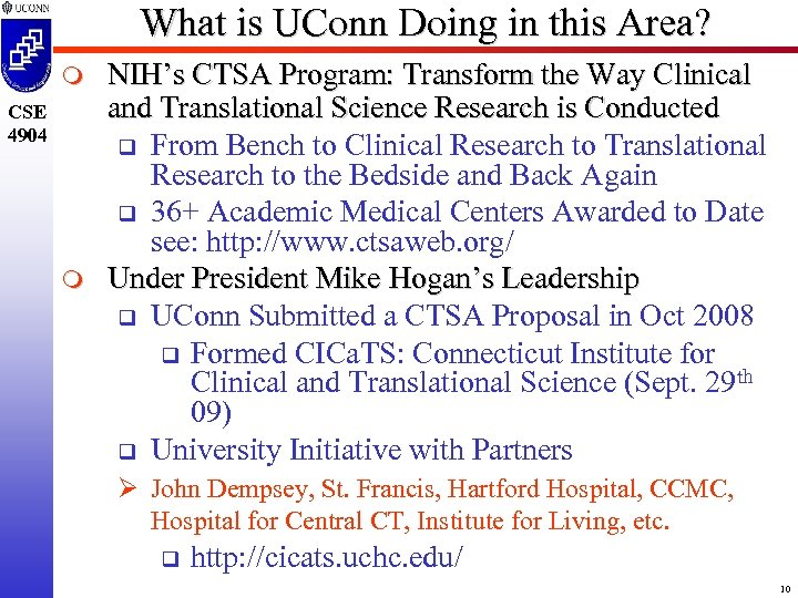 What is UConn Doing in this Area? m CSE 4904 m NIH's CTSA Program: