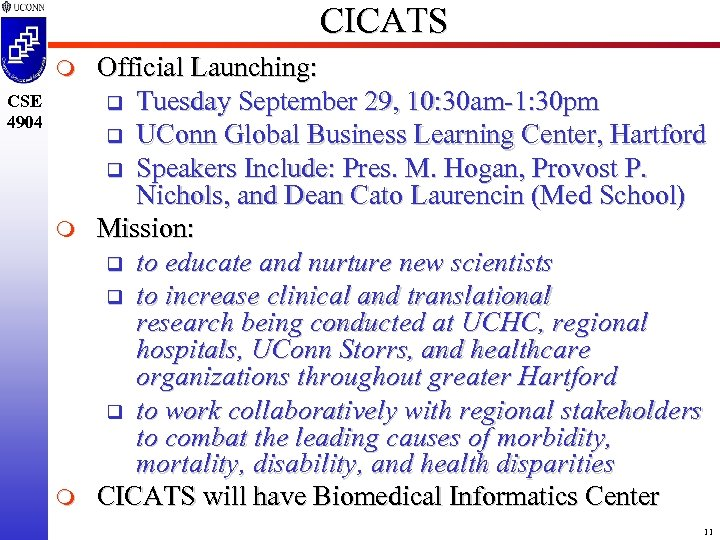 CICATS m CSE 4904 m m Official Launching: q Tuesday September 29, 10: 30