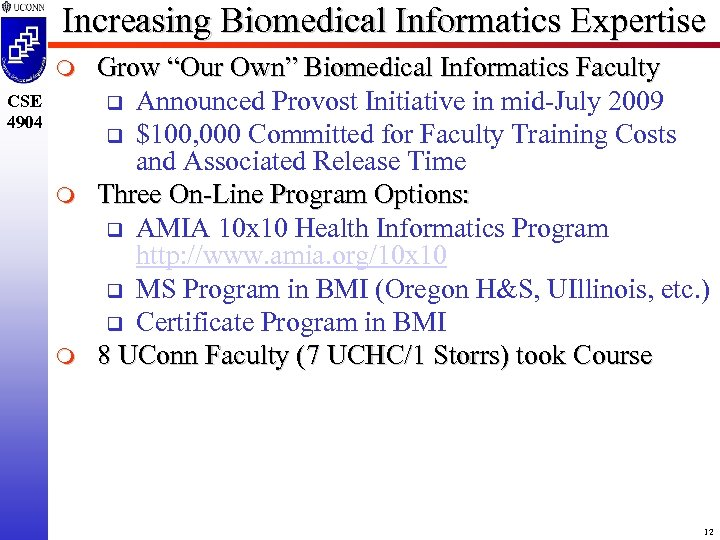 "Increasing Biomedical Informatics Expertise m CSE 4904 m m Grow ""Our Own"" Biomedical Informatics"