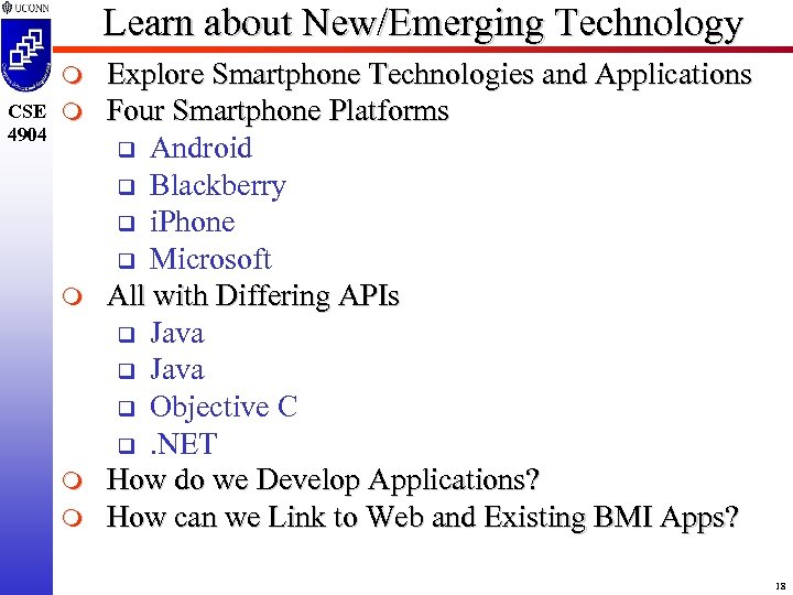 Learn about New/Emerging Technology m CSE m 4904 m m m Explore Smartphone Technologies