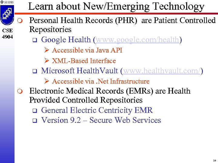 Learn about New/Emerging Technology m CSE 4904 Personal Health Records (PHR) are Patient Controlled