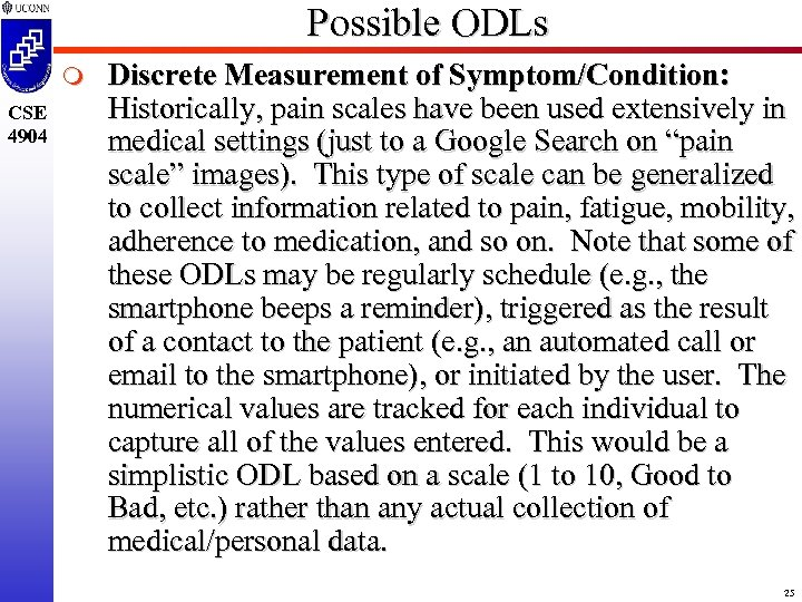 Possible ODLs m CSE 4904 Discrete Measurement of Symptom/Condition: Historically, pain scales have been